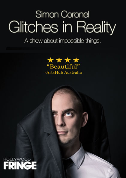 Simon Coronel: Glitches in Reality (Hollywood Fringe Festival)