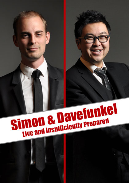 Simon and Davefunkel - Live and Insufficiently Prepared (Melbourne Comedy Festival)